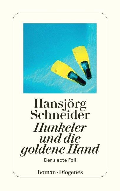 Hunkeler und die goldene Hand - Hansjörg Schneider