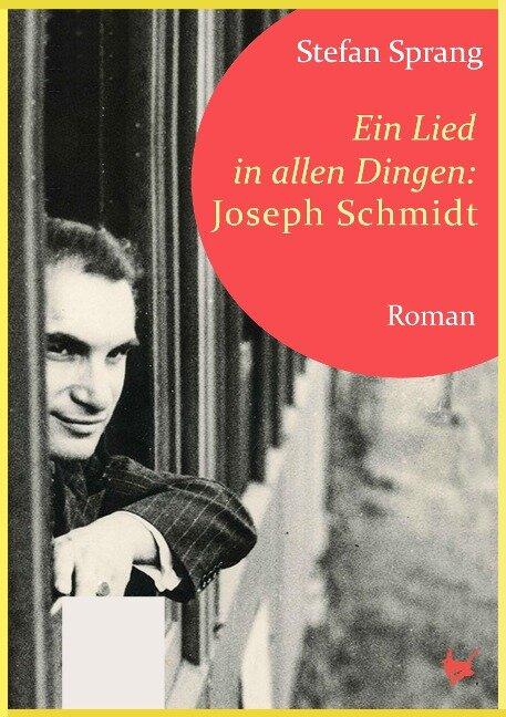 Ein Lied in allen Dingen - Joseph Schmidt - Stefan Sprang