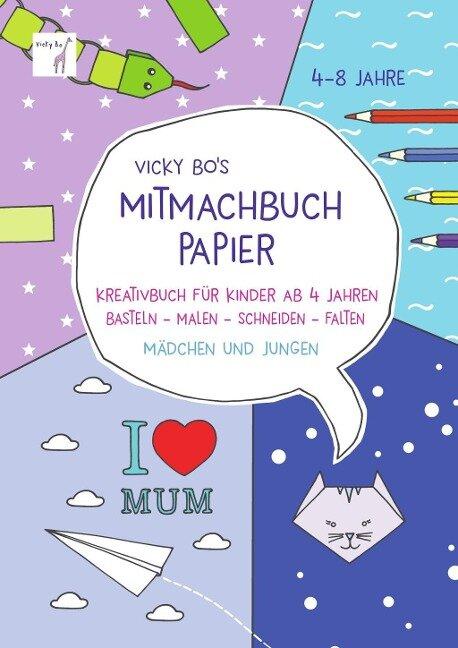 Vicky Bo's Mitmachbuch Papier - Vicky Bo