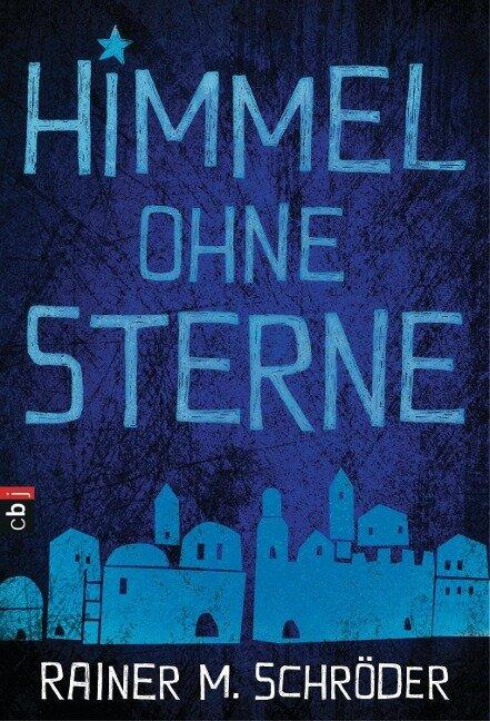 Himmel ohne Sterne - Rainer M. Schröder