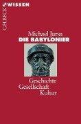 Die Babylonier - Michael Jursa