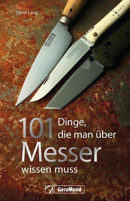 101 Dinge, die man über Messer wissen muss - Oliver Lang