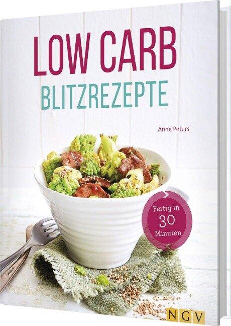 Low Carb Blitzrezepte - Anne Peters