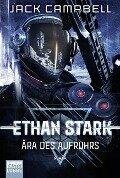 Ethan Stark - Ära des Aufruhrs - Jack Campbell