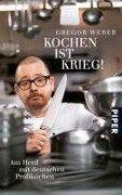 Kochen ist Krieg! - Gregor Weber