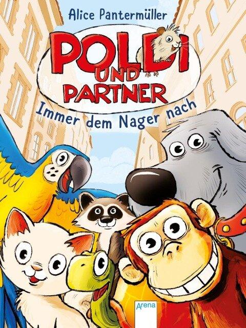 Poldi und Partner (1). Immer dem Nager nach - Alice Pantermüller