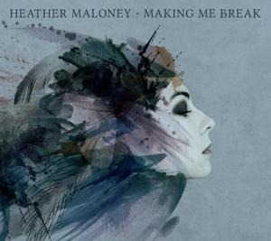 Making Me Break - Heather Maloney