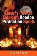 Gray's Pocket Book of Hoodoo Protection Spells - Deran Gray