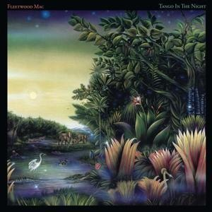 Tango In The Night (Expanded) - Fleetwood Mac