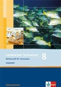 Lambacher Schweizer. 8. Schuljahr. Arbeitsheft plus Lösungsheft. Schleswig-Holstein -