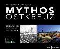 Mythos Ostkreuz - Sven Heinemann, Burkhard Wollny