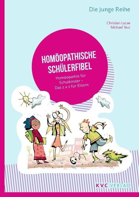 Homöopathische Schülerfibel - Christian Lucae, Michael Teut