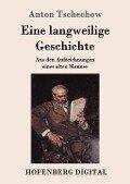 Eine langweilige Geschichte - Anton Tschechow