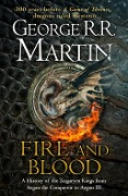 Fire and Blood: 300 Years Before A Game of Thrones (A Targaryen History) (A Song of Ice and Fire) - George R. R. Martin