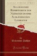 Allgemeines Repertorium der Neuesten in-und Ausländischen Literatur, Vol. 1 (Classic Reprint) - Unknown Author