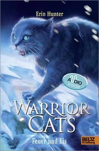 Warrior Cats. Die Prophezeiungen beginnen - Feuer und Eis - Erin Hunter