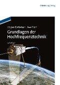 Grundlagen der Hochfrequenztechnik - Jürgen Detlefsen, Uwe Siart