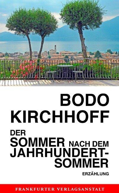 Der Sommer nach dem Jahrhundertsommer - Bodo Kirchhoff