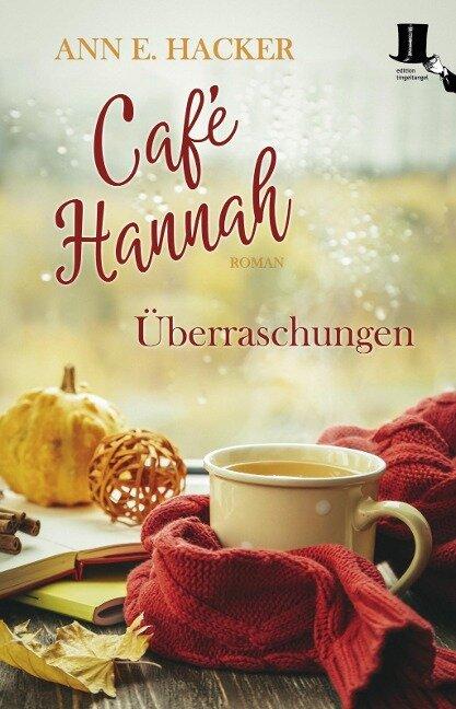 Café Hannah - Überraschungen - Ann E. Hacker
