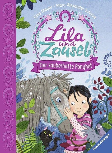 Lila und Zausel, Band 1: Der zauberhafte Ponyhof - Gina Mayer