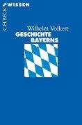 Geschichte Bayerns - Wilhelm Volkert