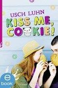 Kiss me, Cookie! - Usch Luhn