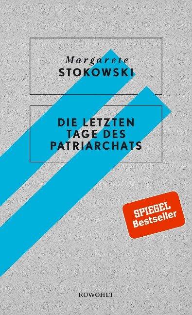 Die letzten Tage des Patriarchats - Margarete Stokowski