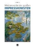 Meisterwerke der großen Impressionisten 2018 ArtLine -