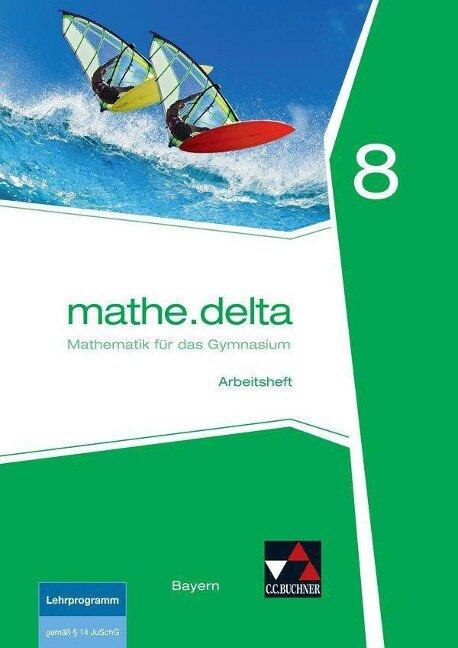 mathe.delta 8 Arbeitsheft Bayern -
