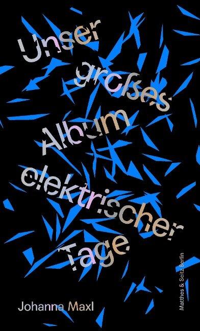 Unser großes Album elektrischer Tage - Johanna Maxl