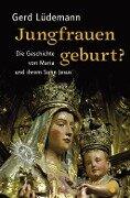 Jungfrauengeburt? - Gerd Lüdemann