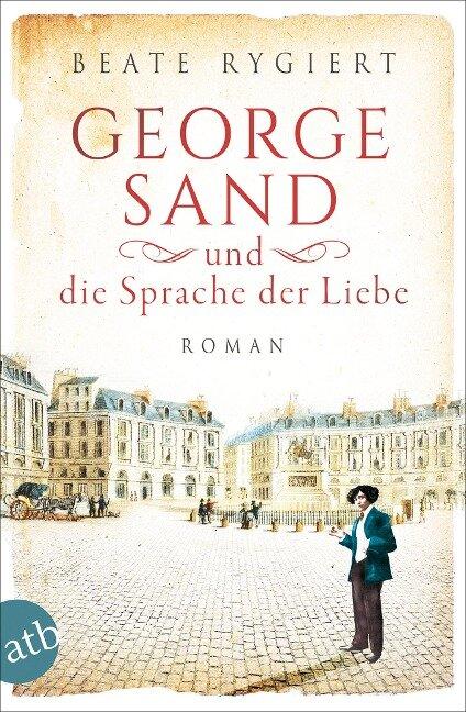George Sand und die Sprache der Liebe - Beate Rygiert