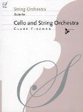 Suite for Cello and String Orchestra - Clare Fischer