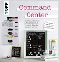 Command Center. Haushalt und Familie auf einen Blick mit Pinnwand, Kalender, Menüplan und Co. -