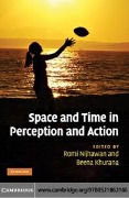 Space and Time in Perception and Action -