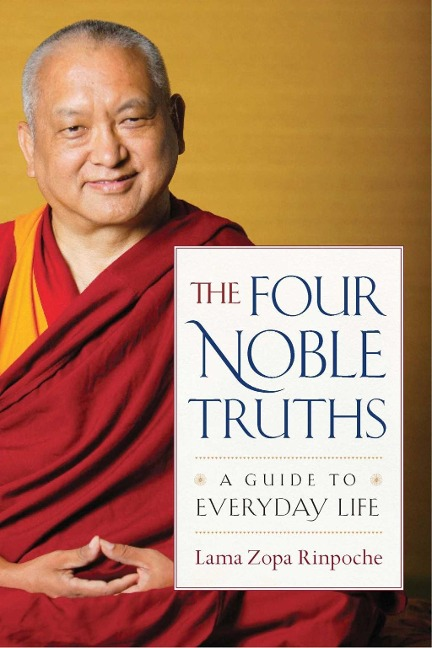 The Four Noble Truths - Lama Zopa Rinpoche