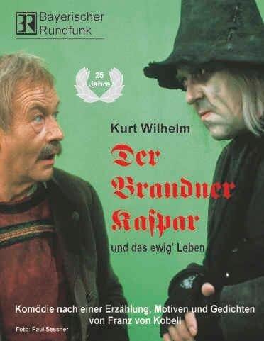 Der Brandner Kaspar und das ewig' Leben - Kurt Wilhelm