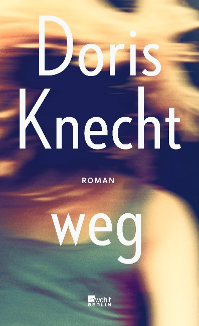 weg - Doris Knecht