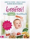 Breifrei! Das Veggie-Kochbuch - Loretta Stern, Anja Constance Gaca, Björn Moschinski