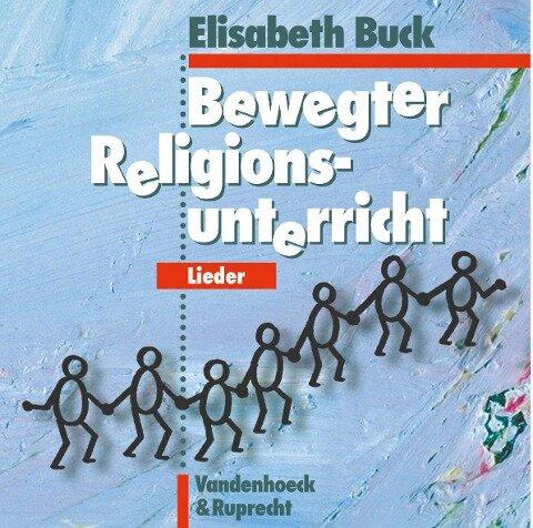Bewegter Religionsunterricht - Lieder. CD - Elisabeth Buck