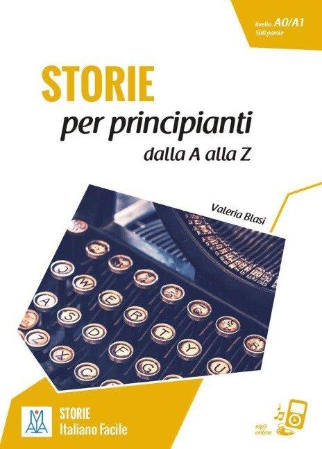 Storie per principanti - racconti dalla A alla Z. Livello 1 - Valeria Blasi