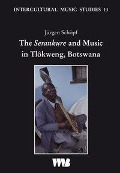 The Serankure and Music in Tlôkweng, Botswana - Jürgen Schöpf