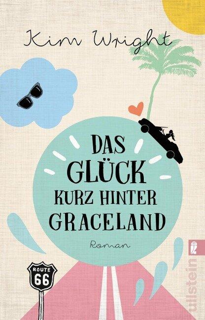 Das Glück kurz hinter Graceland - Kim Wright