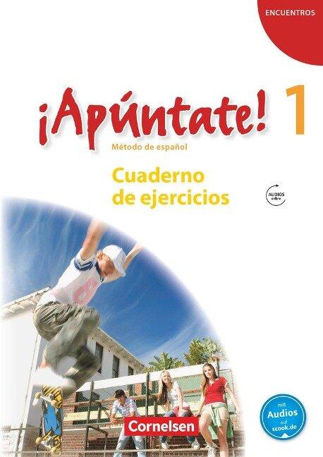 ¡Apúntate! - Ausgabe 2008 - Band 1 - Cuaderno de ejercicios mit Audio online -