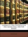 Lehrbuch Der Physiologie Des Menschen, ERSTER BAND - Carl Ludwig