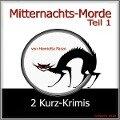 Mitternachts-Morde - 2 Kurz-Krimis - Teil 1 - Henrietta Pazzo