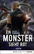 Ein Monster sieht rot - Larry Correia