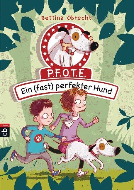 P.F.O.T.E. - Ein (fast) perfekter Hund - Bettina Obrecht