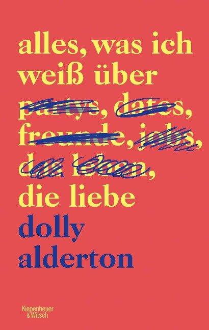 Alles, was ich weiß über die Liebe - Dolly Alderton