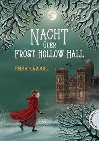 Nacht über Frost Hollow Hall - Emma Carroll